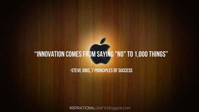 Inovasi berarti berkata tidak ke 1000 hal lainnya - Steve Jobs