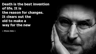 Kematian adalah penemuan terbaik dalam kehidupan - Steve Jobs